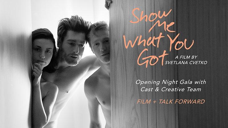 SHOW ME WHAT YOU GOT // Opening Night Gala