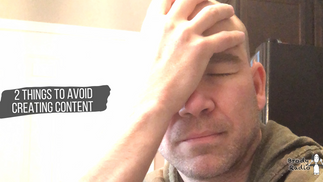 2 Things To Avoid Doing Creating Content