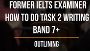 3. How to Outline a Band 7+ Essay