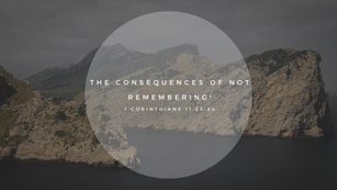Sunday Talk! - The Consequences of Not Remembering! (02/07/21)