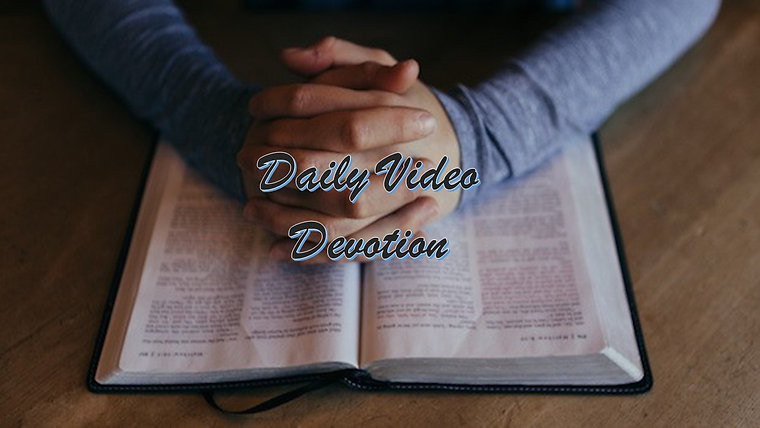 Daily Video Devotions