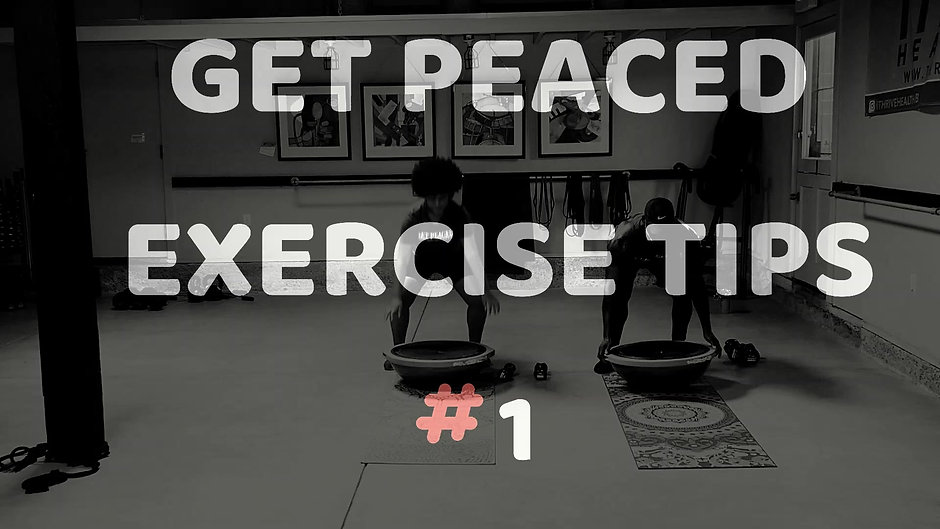 GET PEACED EXERCISE TIPS