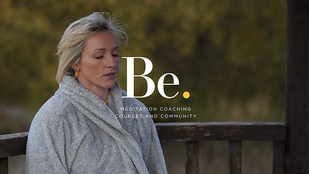 Be. Modern Meditation