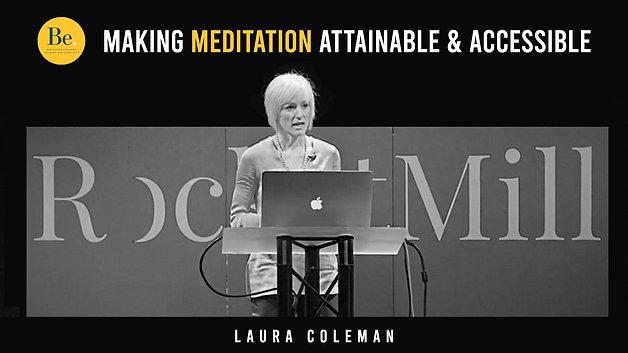 Making Meditation Attainable u0026 Accessible | Laura Coleman | RocketMill