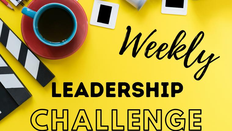 Weekly Leadership Challenges