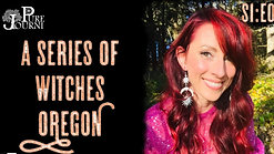 A Series of Witches S01:E03 Oregon Featuring Kristen Nedopak