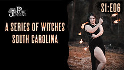 """SEASON FINALE - A Series of Witches S01:E06 South Carolina Featuring Katie Reisbeck, AKA """"Lily De Rose"""""""