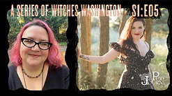 A Series of Witches S01:E05 Washington Featuring Amber Rochelle and Elizabeth Saenz