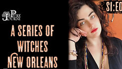 A Series of Witches S1E01 New Orleans - Feature Mimi Curry a Modern-Day New Orleans' Witch
