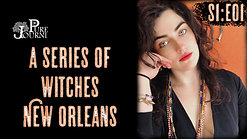 A Series of Witches S1E01 New Orleans