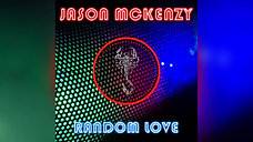 Jason McKenzy - Random Love
