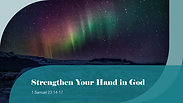 Strengthen Your Hand in God