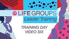 Training Video Six