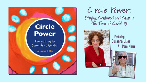 Circle Power Staying Centered and Clam in the Time of Covid 19