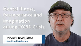 Mental Illness, Perseverance and Imagination During COVID Crisis