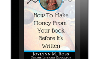 """""""How To Make Money From Your Book  Before It's Written"""""""