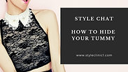 Style Chat - How To Hide Your Tummy