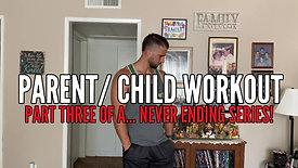 PARENT/ CHILD WORKOUT PART 3