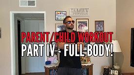 PARENT/CHILD WORKOUT PART IV