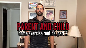 PARENT AND CHILD HOME EXERCISE ROUTINE PART 2