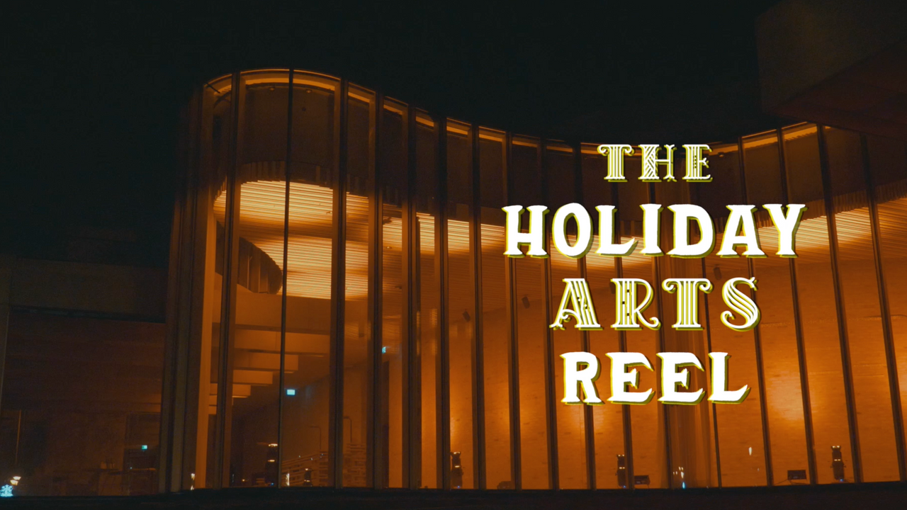 THE HOLIDAY ARTS REEL