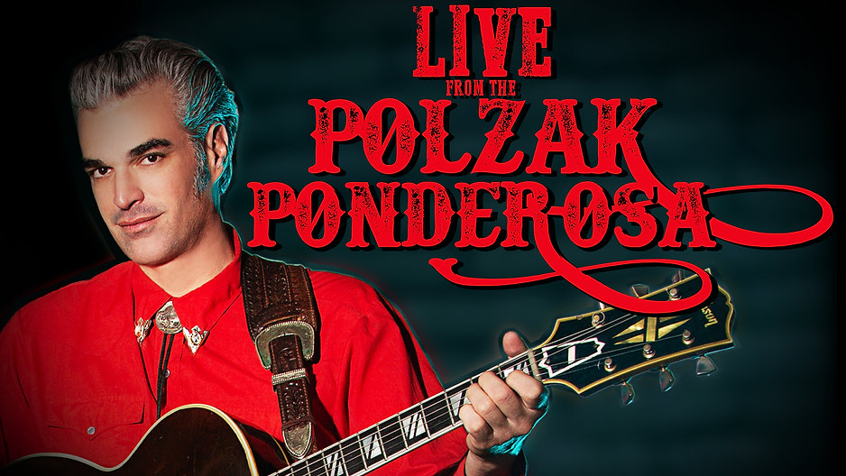 LIVE FROM THE POLZAK PONDEROSA! Via Facebook. Live stream video will autoplay on show night!
