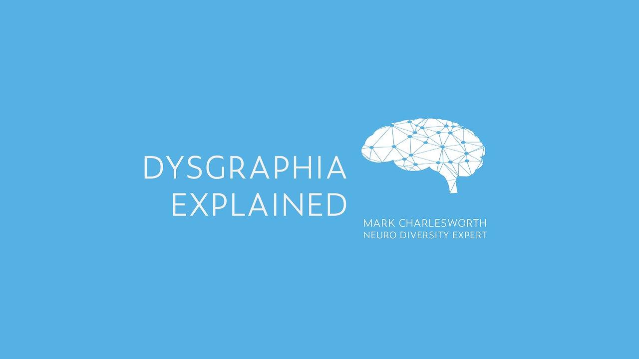 Dysgraphia Explained Mark Charlesworth