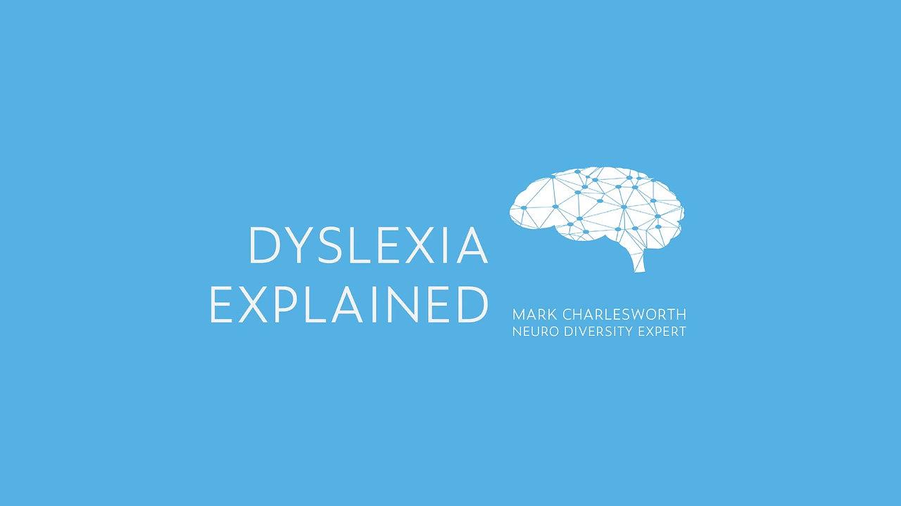 DYSLEXIA Explained By Mark Charlesworth