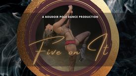 Sensual Pole Dance - 5 on It