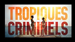 Tropiques Criminels