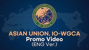 ASIAN UNION IO-WGCA_Promo Video_ENG Ver.