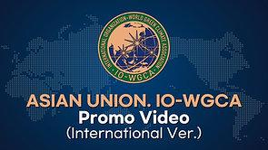 ASIAN UNION IO-WGCA_Promo Video_International Ver.