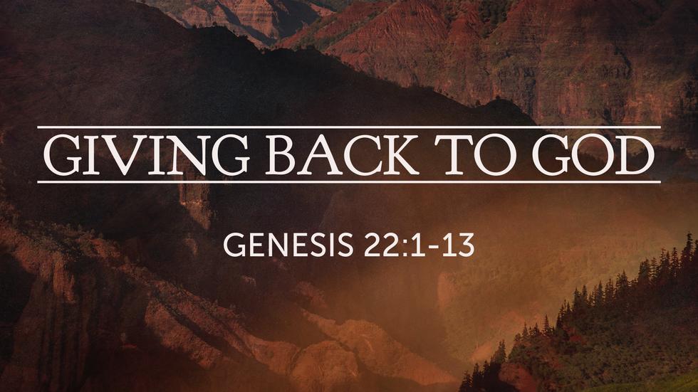 Giving Back To God - Dedication Sunday