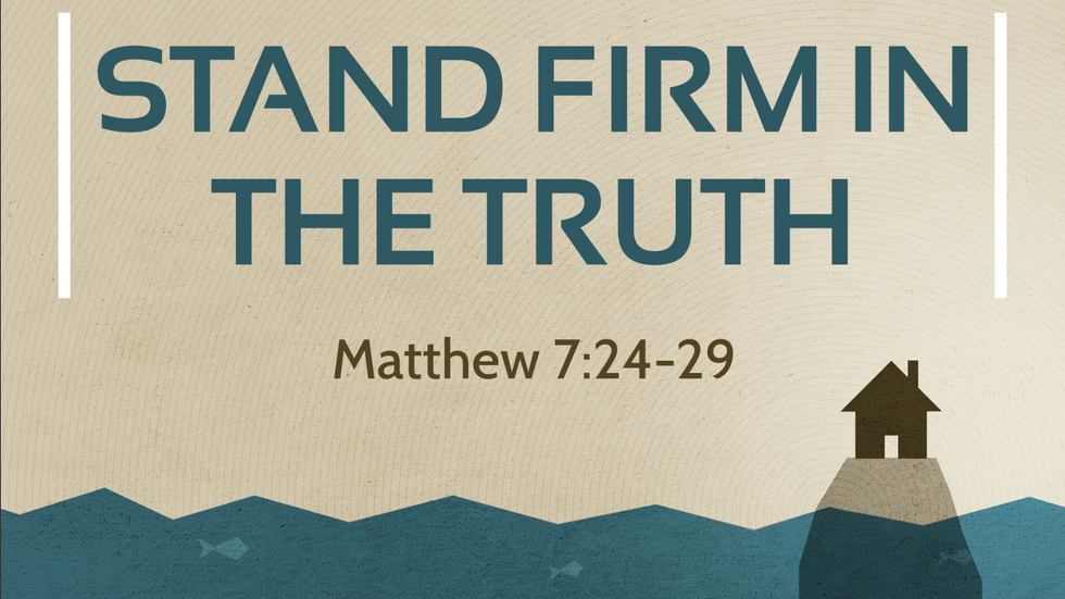 Stand Firm In The Truth