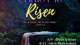April 11, 2021 - He Is Risen Indeed