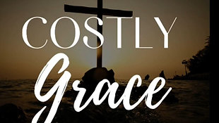 May 2, 2021 - Costly Grace