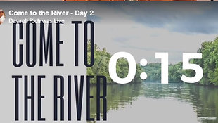 Come to The River - Day 15