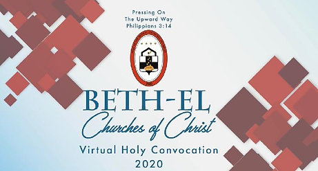 Beth-El Churches of Christ's Holy Convocation 2020