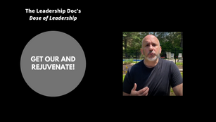 Dose of Leadership - Rejuvenate and Get Out!