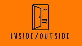Inside / Outside
