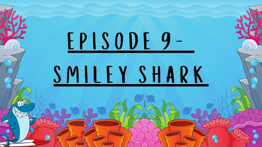 Episode 9 - Smiley Shark by Ruth Galloway