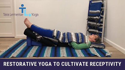 Restorative Yoga to Cultivate Receptivity