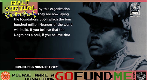 MARCUS GARVEY LEGACY TRUST VIRTUAL GARDEN PARTY - MARCUS GARVEY SPEECH