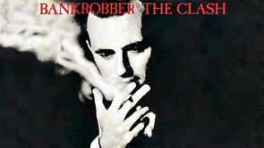The Clash • Bankrobber • Restored and Re-edited • 1980