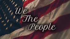 WE THE PEOPLE, Film Short by Larry Cappetto