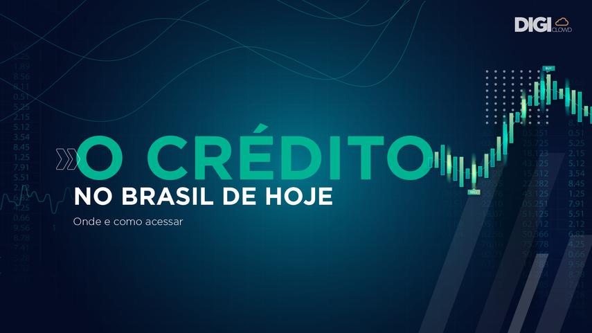 O Crédito no Brasil de hoje