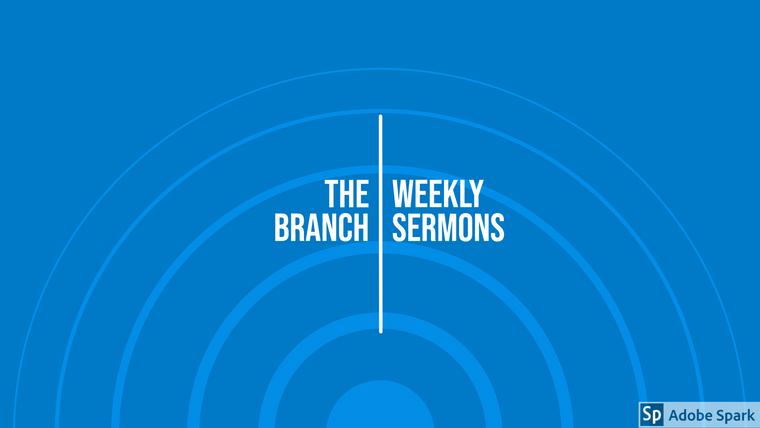 Sermons by the Branch