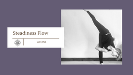 Steadiness Flow (60 mins)