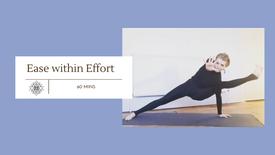 Ease within Effort (60 mins)