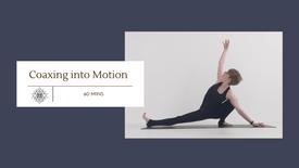 Coaxing into motion (60 mins)
